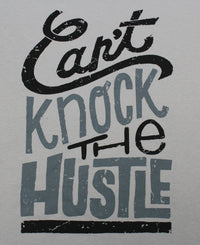 Can't Knock The Hustle Men's Funny T-Shirt - tees geek