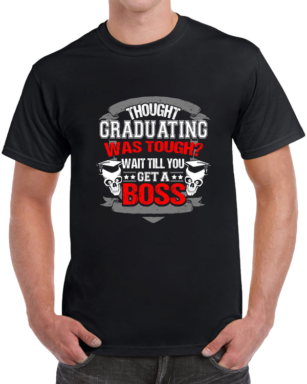 Thought Graduating Was Tough Wait Till You Get A Boss