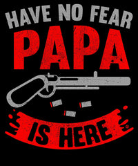 Have No Fear Papa is Here - Red Grey