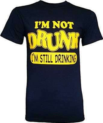I'm Not Drunk I'm Still Drinking