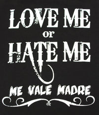 Love Me or Hate Me Mexican Latino