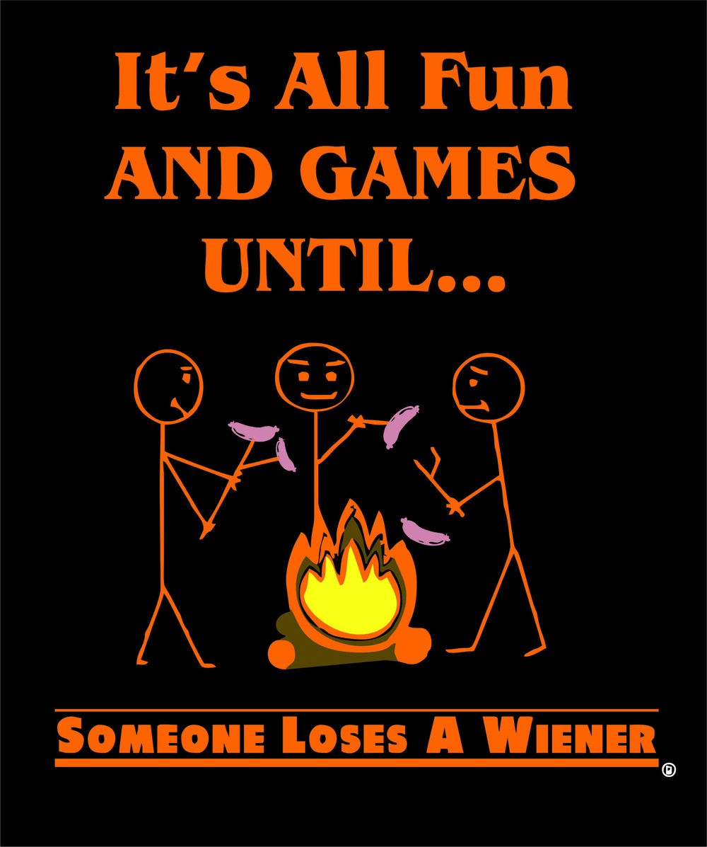 It's All Fun and Games Until Someone Loses a Wiener