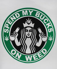 Spend My Bucks 420 Weed Marijuana Cannabis Starbuck