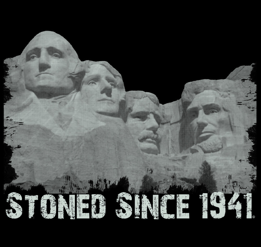 Stoned Since 1941 Mount Rushmore