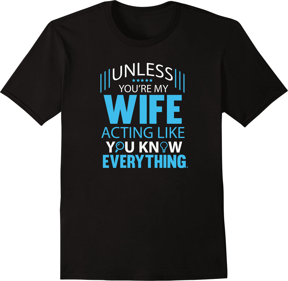 Unless, You're My Wife Acting You Know Everything