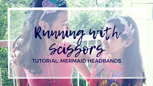 Running With Scissors: Mermaid Headband Tutorial