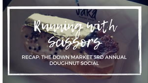 Running With Scissors: The Down Market 3rd Annual Doughnut Social