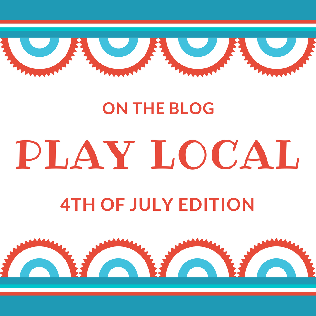 Play Local: Creative and Culinary Picks for 4th of July