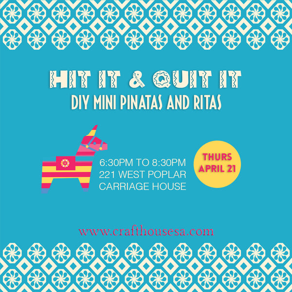 Hit It & Quit It: DIY Piñata and 'Ritas