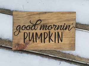 Good morning pumpkin wood sign