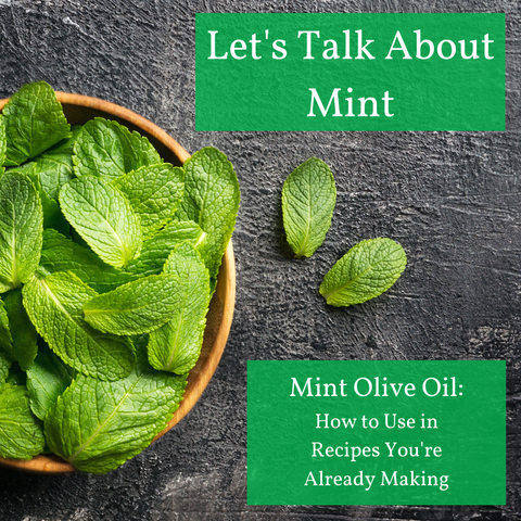 Cooking With Mint Olive Oil