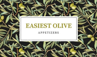 Easiest Olive Appetizers