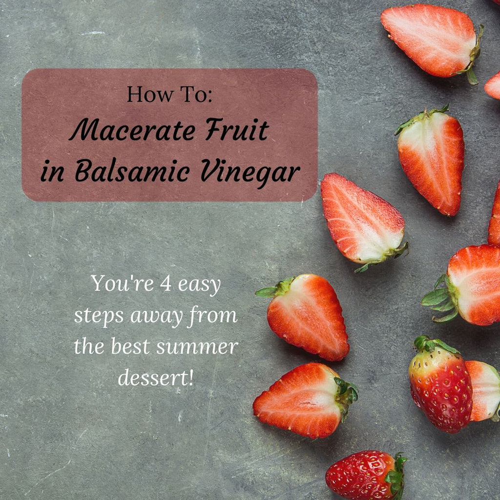 How to Macerate Fruit in Balsamic Vinegar