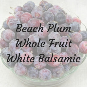 Introducing: Beach Plum White Balsamic