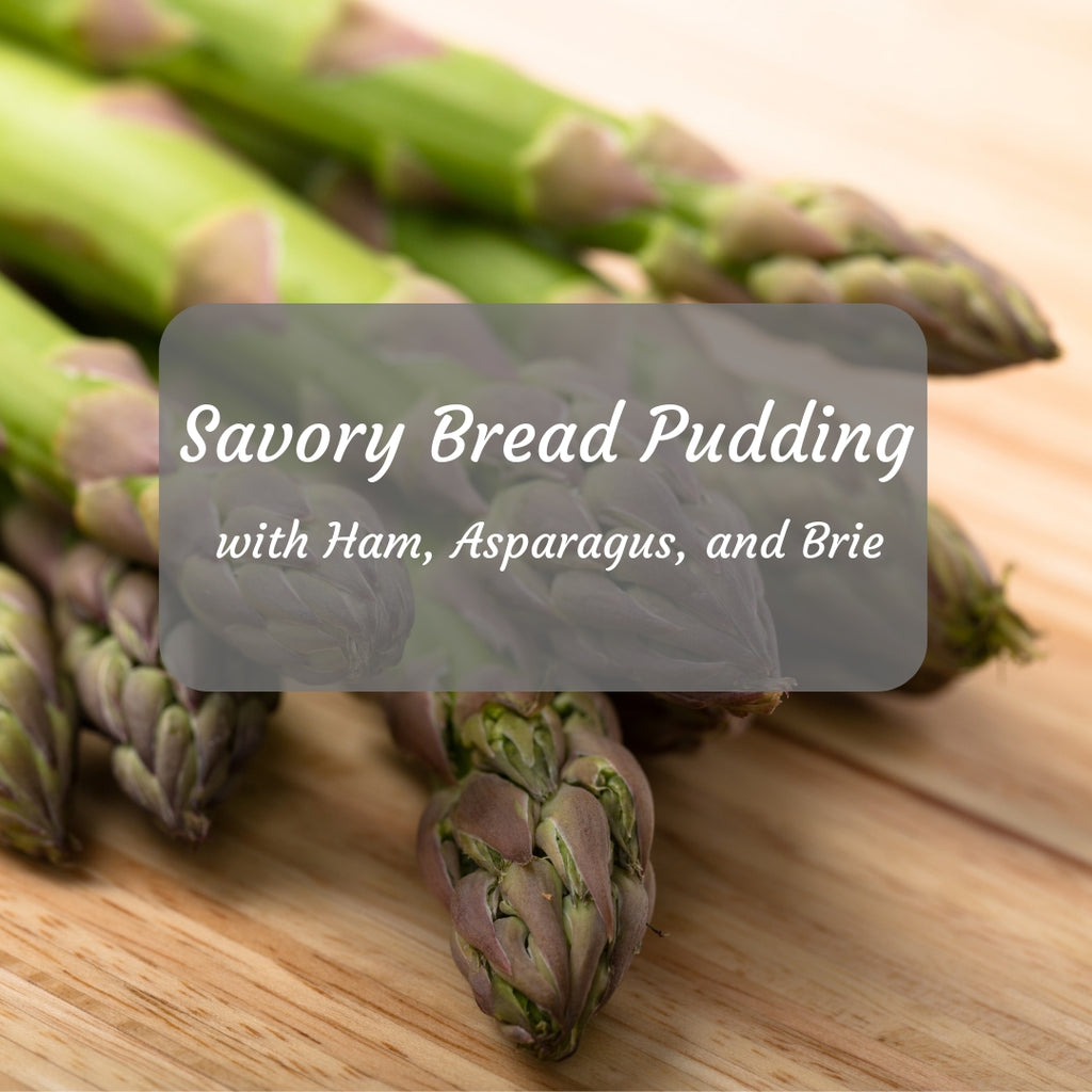 Savory Bread Pudding with Ham, Asparagus and Brie