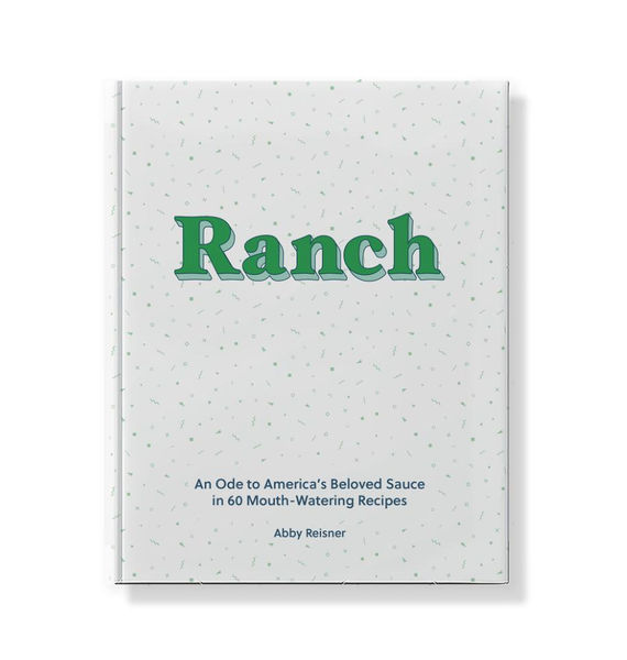 Ranch: An Ode to America's Beloved Sauce