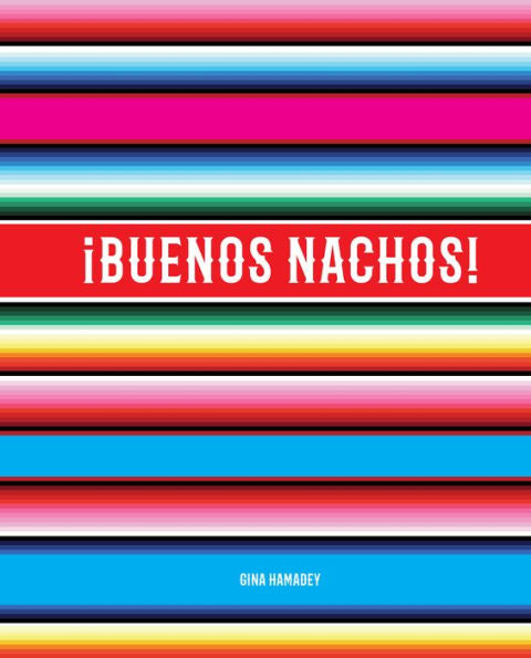 Buenos Nachos! Cookbook