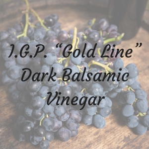 "I.G.P. ""Gold Line"" Dark Balsamic Vinegar"