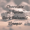 Chocolate di Torino Balsamic Vinegar