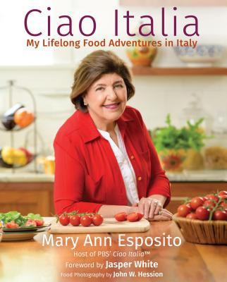 *Reserve Now* Ciao Italia: My Lifelong Food Adventures in Italy by Mary Ann Esposito