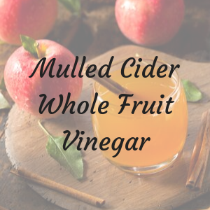 Mulled Cider Whole Fruit Vinegar