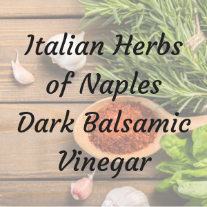 Italian Herbs of Naples Balsamic Vinegar