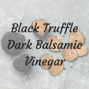 Black Truffle Dark Balsamic Vinegar