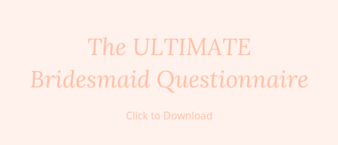 Download The Ultimate Bridesmaid Questionnaire