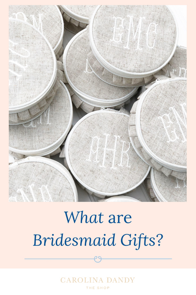 What are bridesmaid gifts?