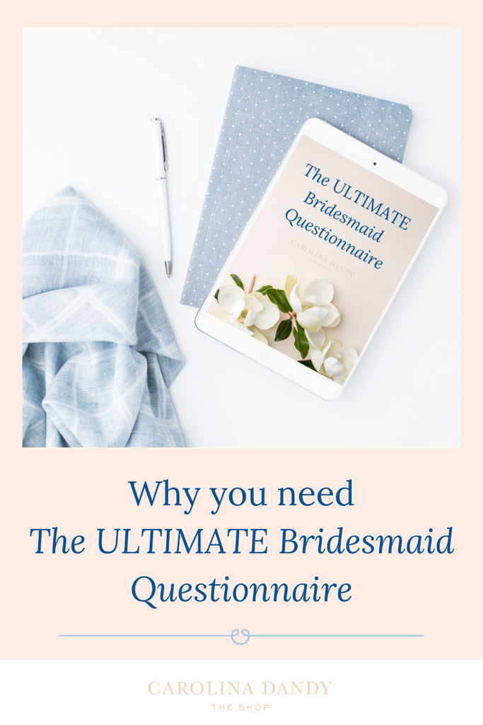 Why every bride needs to download The ULTIMATE Bridesmaid Questionnaire
