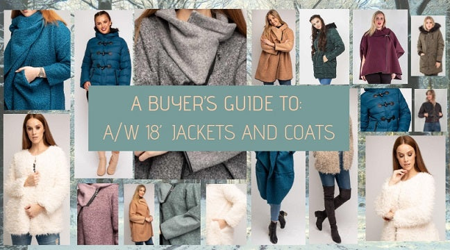 A BUYER'S GUIDE TO: A/W 18' JACKETS AND COATS