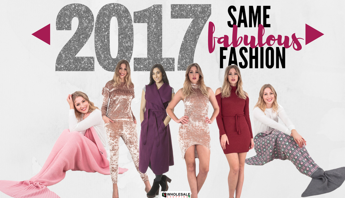 2017: New year, same fabulous fashion, at unbeatable prices!