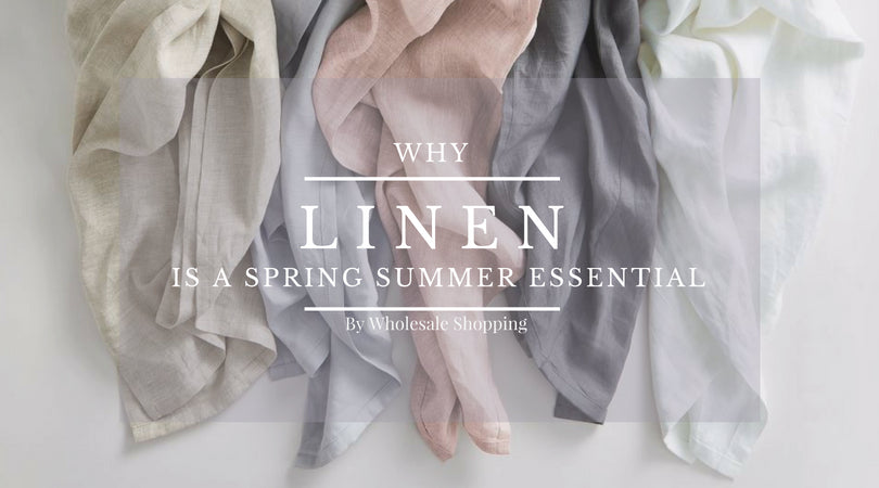 Why Linen Is A Spring Summer Essential