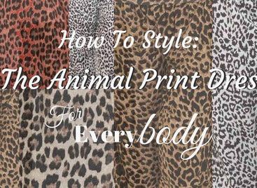 How To Style: The Animal Print Dress For Everybody