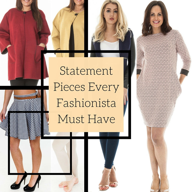 Statement Pieces Every Fashionista Must Have