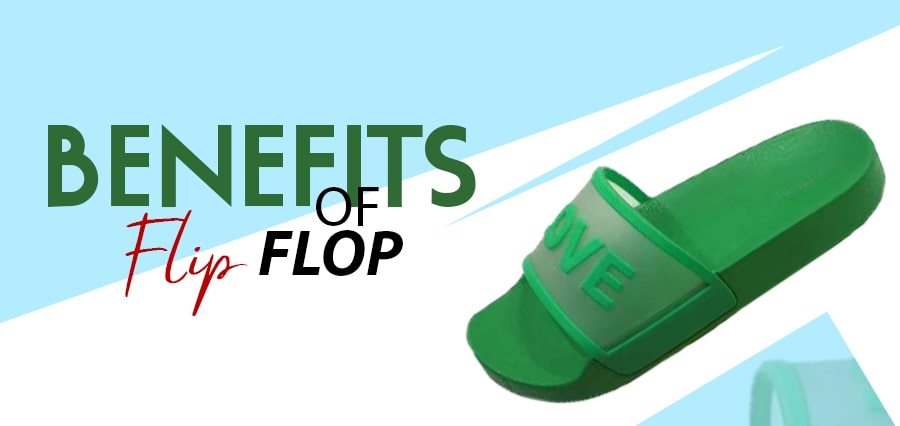 Benefits of Flip Flops