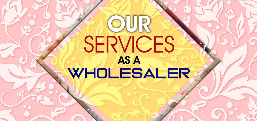 Our Services as a Wholesaler