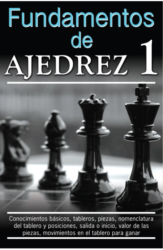 Fundamentos del Ajedrez 1 - 2GoodLuck & My Jaguar Books