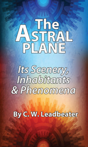 The Astral Plane, by C. W. Leadbeater - My Jaguar Books