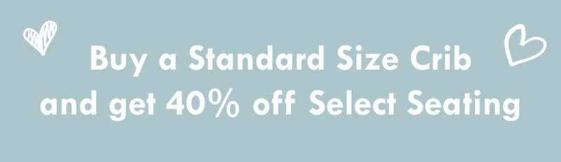 Buy a Standard Size Crib, Get 40% off Select Seating Image