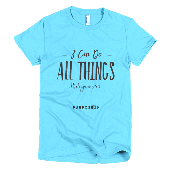 I Can Do All Things Short Sleeve Women's T-Shirt
