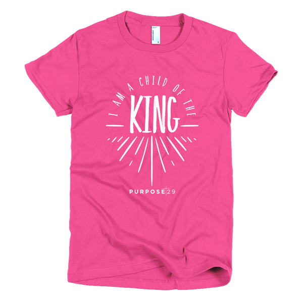 I Am A Child Of The King Short Sleeve Women's T-Shirt