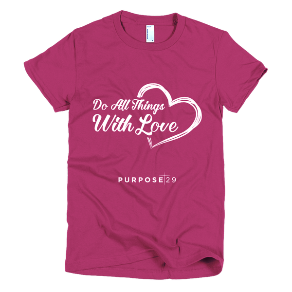 Do All Things With Love Short Sleeve Women's T-Shirt