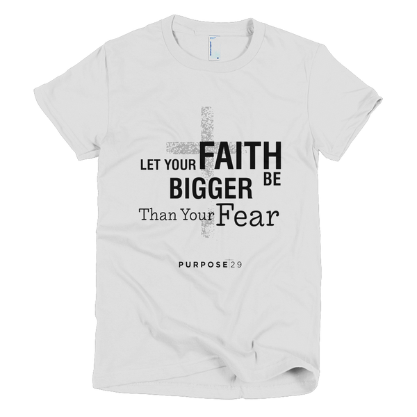 Let Your Faith Be Bigger Short Sleeve Women's T-Shirt