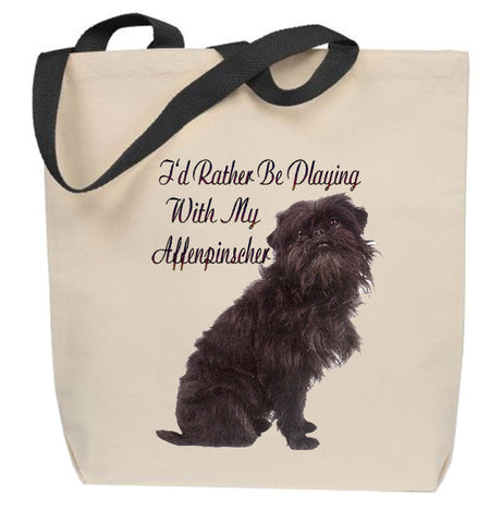I'd Rather Be Playing With My Affenpinscher Tote Bag