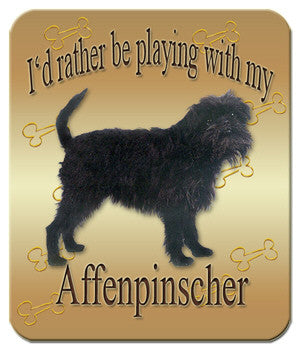 I'd Rather Be Playing With My Affenpinscher Mouse Pad