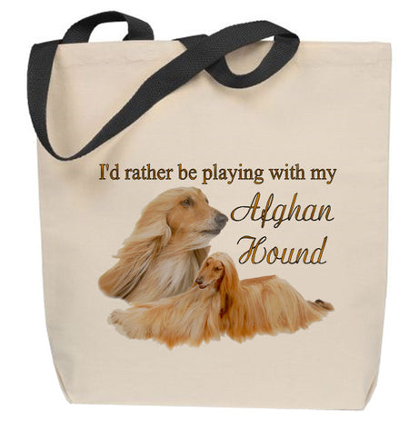 I'd Rather Be Playing With My Afghan Hound Tote Bag
