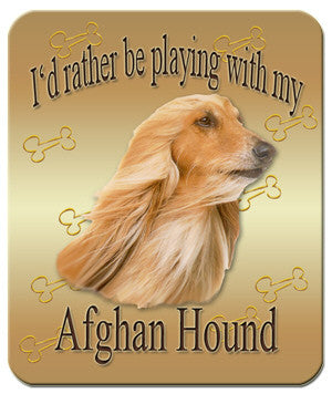 I'd Rather Be Playing With My Afghan Hound Mouse Pad