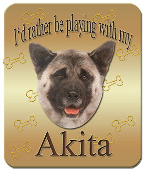 I'd Rather Be Playing With My Akita Mouse Pad
