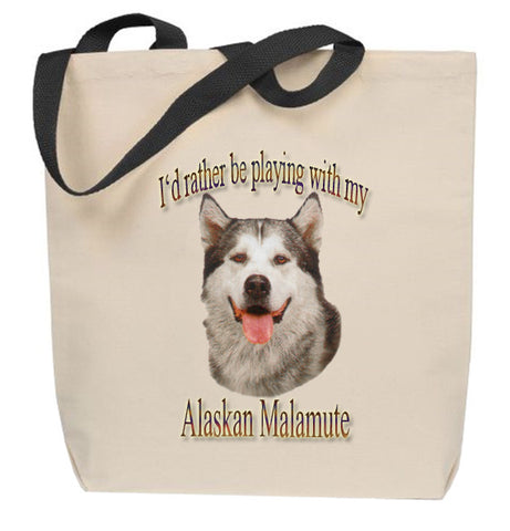 I'd Rather Be Playing With My Alaskan Malamute Tote Bag